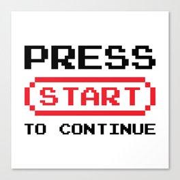 Press Start to continue Canvas Print