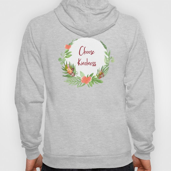 Choose Kindness - A Beautiful Floral Wreath Hoody