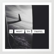 I want to travel   Art Print