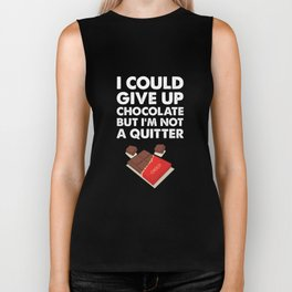 I Could Give Up Chocolate But I'm Not a Quitter T-Shirt Biker Tank