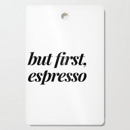 But first, espresso Cutting Board