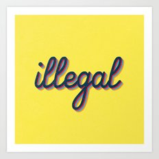 Illegal - yellow version Art Print