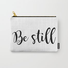 Be Still Carry-All Pouch