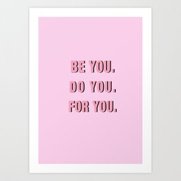 Be You Do You For You Art Print