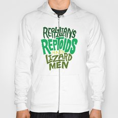 Reptilians, Reptoids, Lizard Men Hoody