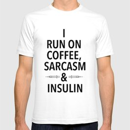 coffee, sarcasm and insulin T-shirt