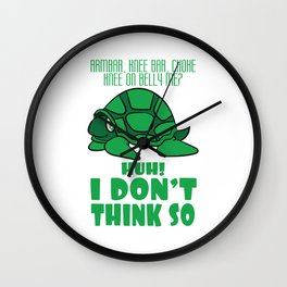 """Arm Bar, Knee Bar, Choke Knee On Belly Me? Huh! I Don't Think So!"""" t-shirt design for MMA Fan Lover Wall Clock"""