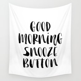 Good Morning Snooze Button black and white modern typography minimalism home room wall decor Wall Tapestry