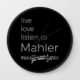 Live, love, listen to Mahler (dark colors) Wall Clock