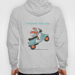 I Wheelie Like You Hoody