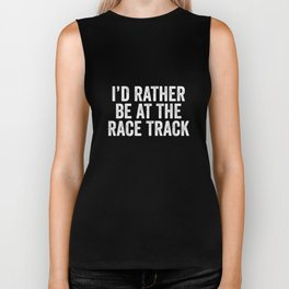I'd Rather Be At The Race Track Biker Tank