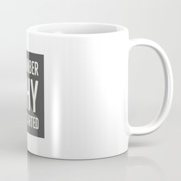 Remember Why You Started Coffee Mug