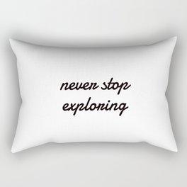 Never Stop Exploring Rectangular Pillow