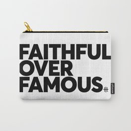 Faithful Over Famous Carry-All Pouch