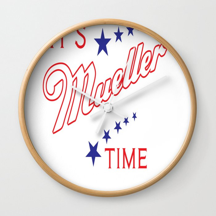 b79bde8cf It's Mueller Time Funny Robert Mueller Trump Impeachment Investigation  Design Wall Clock