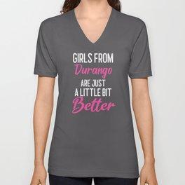 Girls From Durango Are Little Bit Better Unisex V-Neck