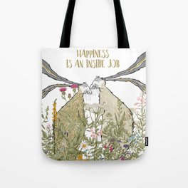 """""""Happiness is an inside Job"""" Tote Bag"""
