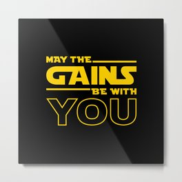 May The Gains Be With You Metal Print