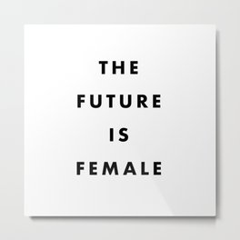 The Future Is Female Metal Print