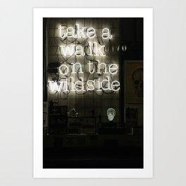 Take a Walk on the Wild Side Art Print