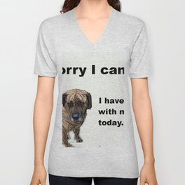 I have plans with my dog Unisex V-Neck