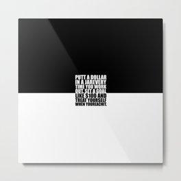 Put a dollar... Gym Motivational Quote Metal Print