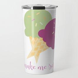 You make me scream! Travel Mug