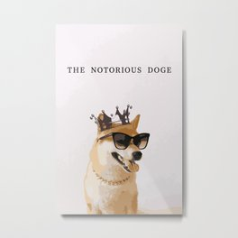 THE NOTORIOUS DOGE Metal Print