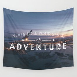 Never Lose Your Sense of Adventure Wall Tapestry