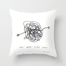 life goes like this Throw Pillow