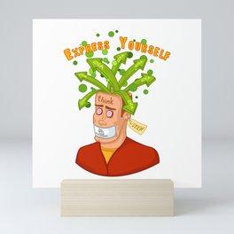 Express yourself Mini Art Print