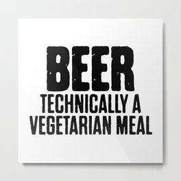 Beer Technically A Vegan Meal Metal Print