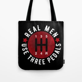 Real Men Use Three Pedals Tote Bag