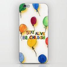 STAY ALIVE BE CHILDISH I iPhone & iPod Skin