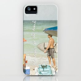 It's better at the beach iPhone Case