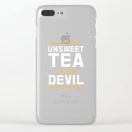 Unsweet Tea is the Devil Funny Graphic T-shirt Clear iPhone Case