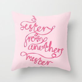 Sister From Another Mister Throw Pillow