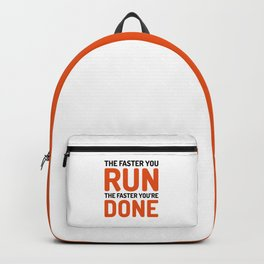 The Faster You Run Gym Quote Backpack