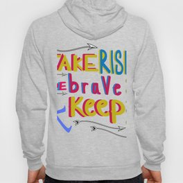 take risk and be brave Hoody