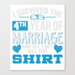 I Survived The 4th Year Of Marriage T-Shirt Canvas Print