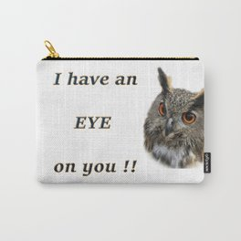 Eye on YOU!! #funny saying Carry-All Pouch