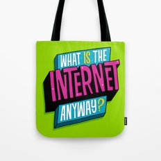 What is the internet anyway? Tote Bag