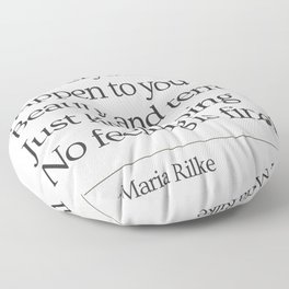 White  Rainer Maria Rilke Let everything happen to you Just keep going No feeling is final Floor Pillow