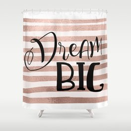 Dream big - rose gold Shower Curtain