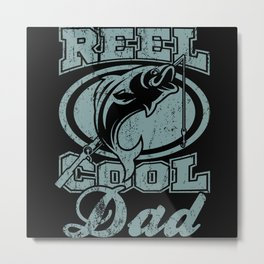 REEL COOL DAD Fishing Saying Angler Fishing Dad Metal Print