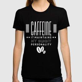Caffeine maintains my sunny personality funny novelty T-shirt