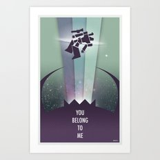 You belong to me! Art Print