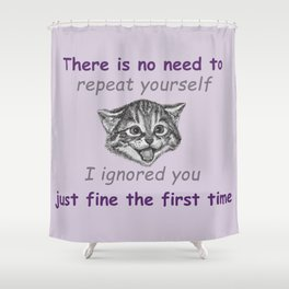 Ignoring You Shower Curtain