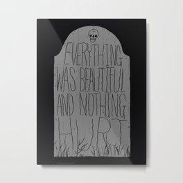 slaughterhouse V - everything was beautiful - vonnegut Metal Print