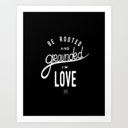 Be Rooted | We Who Wander Threads Art Print